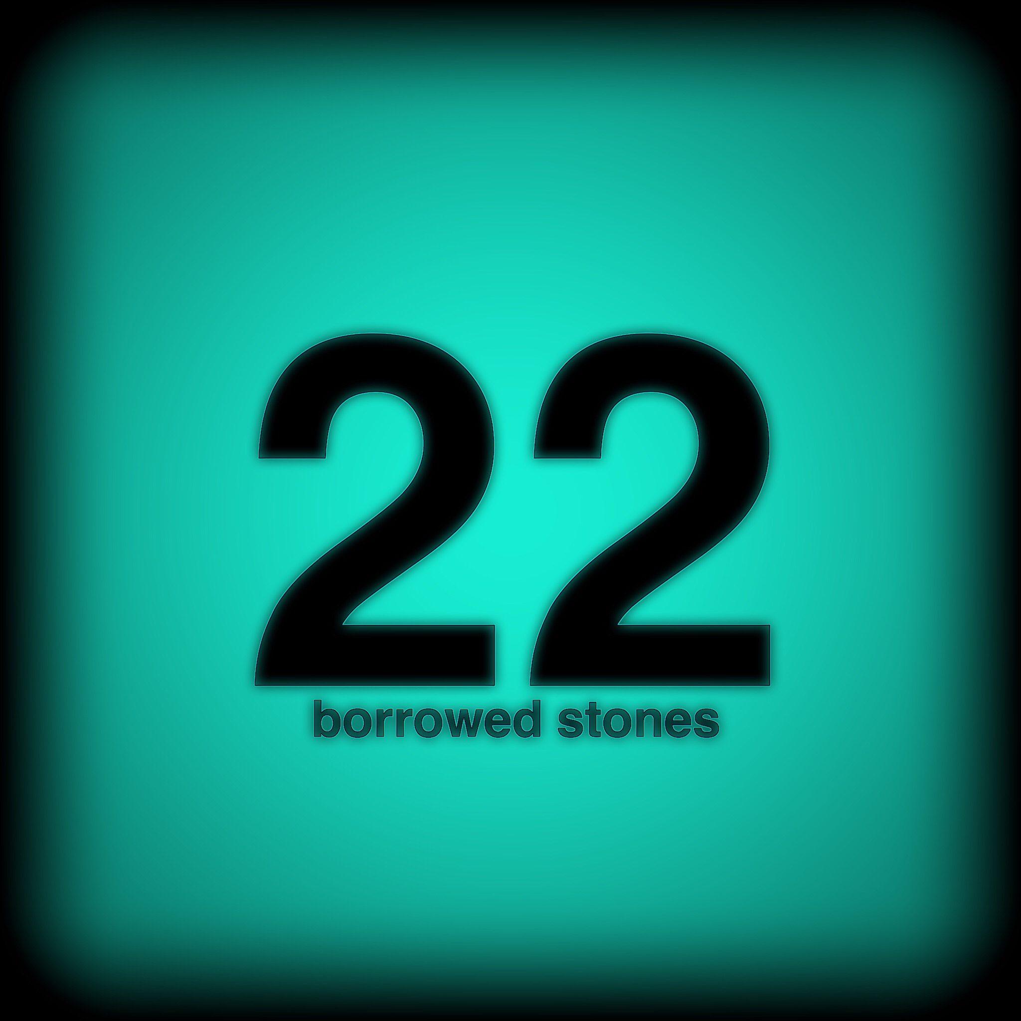 TwentyTwo Borrowed Stones